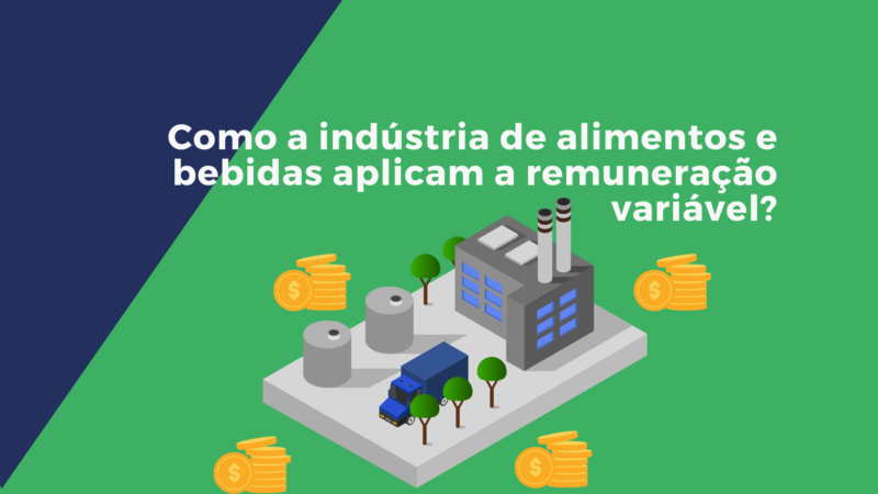 Como a indústria de alimentos e bebidas aplicam a remuneração variável?