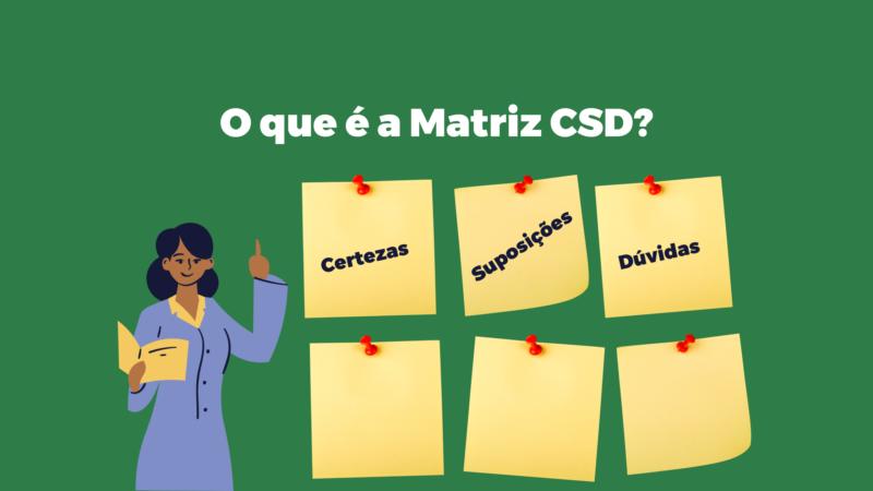 O que é a Matriz CSD e como posso usar?